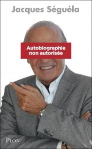 Autobiographie Non-Autorisée<br>Jacques Ségéla